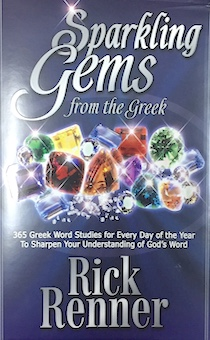 Sparkling Gems from the Greek. 365 Greek Word Studies for Every Day of the Year to sharpen you understanding of God's word